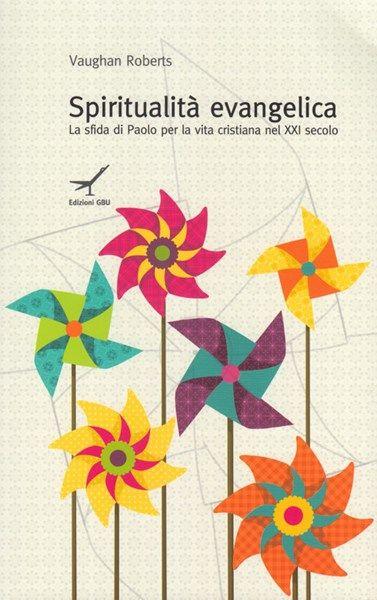 Spiritualità evangelica - La sfida di Paolo per la vita cristiana del XXI secolo