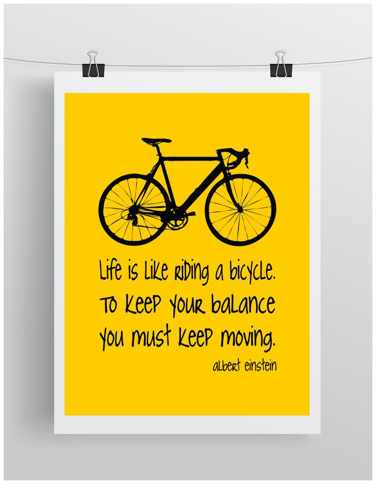 Lif is like riding a bicycle. To keep your balance you must keep moving! #alberteinstein #business #quotes