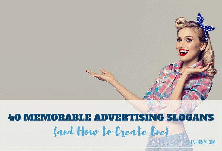 40 Memorable Advertising Slogans (and How to Create One)