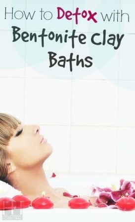 How to Detox with Bentonite Clay Baths