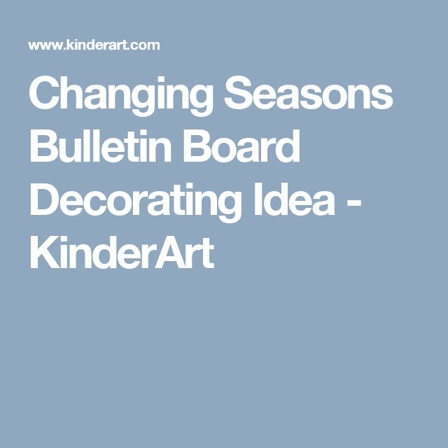 Changing Seasons Bulletin Board Decorating Idea - KinderArt