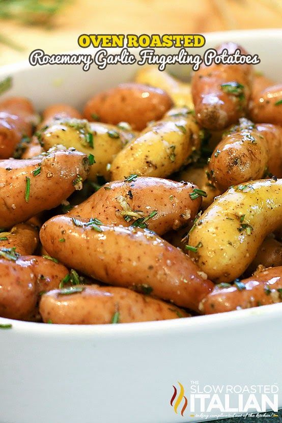 http://www.theslowroasteditalian.com/2014/05/oven-roasted-rosemary-garlic-fingerling-potatoes-recipe.html