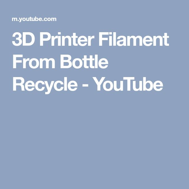 3D Printer Filament From Bottle Recycle - YouTube