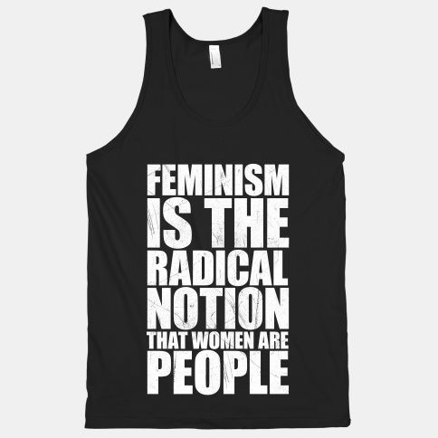 best women feminism images feminism equality   feminism is the radical notion that women are people follow this link