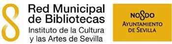 Ayuntamiento de Sevilla. ICAS, Instituto de la Cultura y las Artes de Sevilla. Red Municial de Bibliotecas de Sevilla