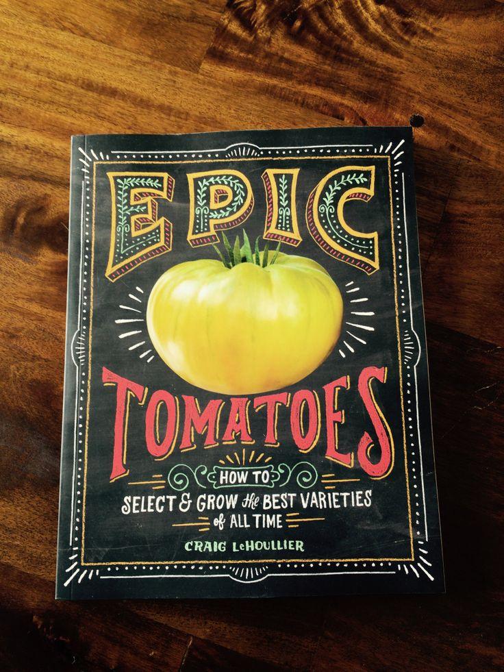 Epic Tomatoes by Craig LeHoullier on Carrots & Raspberries Blog