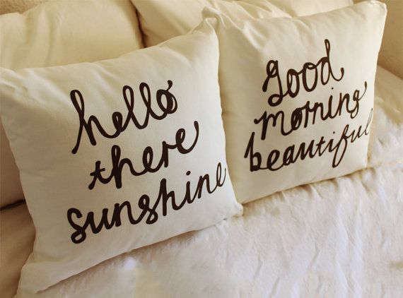 Don text's me this to me every morning when he goes to work.                        Hello There Sunshine & Good Morning Beautiful His by ZanaProducts.