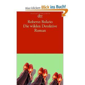 Die wilden Detektive - Roberto Bolaño