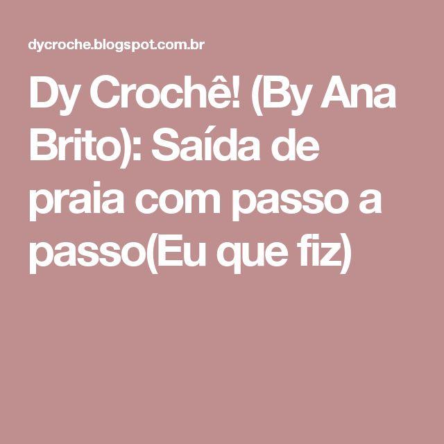 Dy Crochê! (By Ana Brito): Saída de praia com passo a passo(Eu que fiz)