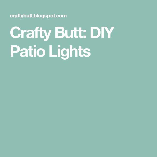 Crafty Butt: DIY Patio Lights