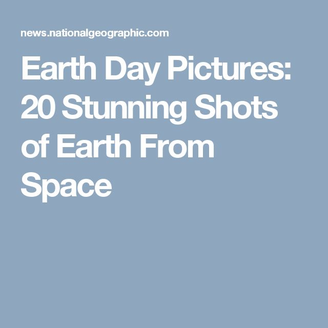 Earth Day Pictures: 20 Stunning Shots of Earth From Space