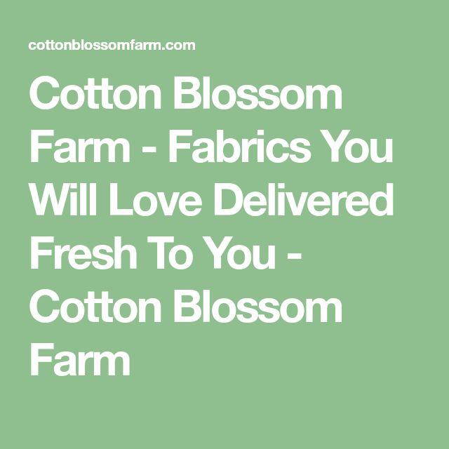 Cotton Blossom Farm - Fabrics You Will Love Delivered Fresh To You - Cotton Blossom Farm