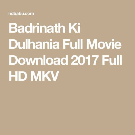 Badrinath Ki Dulhania Full Movie Download 2017 Full HD MKV
