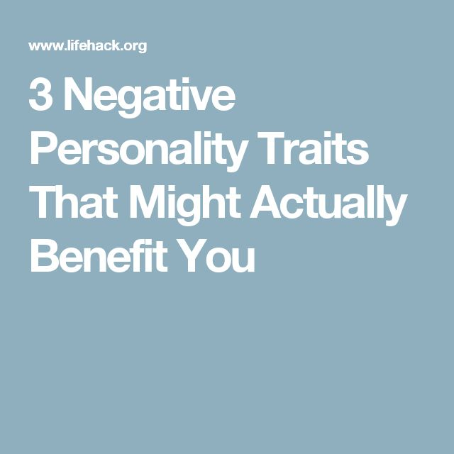 3 Negative Personality Traits That Might Actually Benefit You