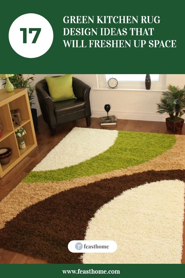 17 Green Kitchen Rug Design Ideas That Will Freshen Up Space Green Kitchen Rug Kitchen Rug Green Kitchen