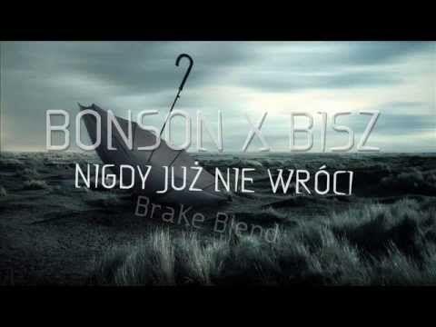 Bonson x Bisz - Nigdy Już Nie Wróci (BraKe Blend) - YouTube