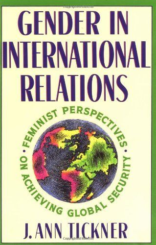 gender and international relations Women in international relations - volume 4 issue 1 - daniel maliniak, amy oakes, susan peterson, michael j tierney.