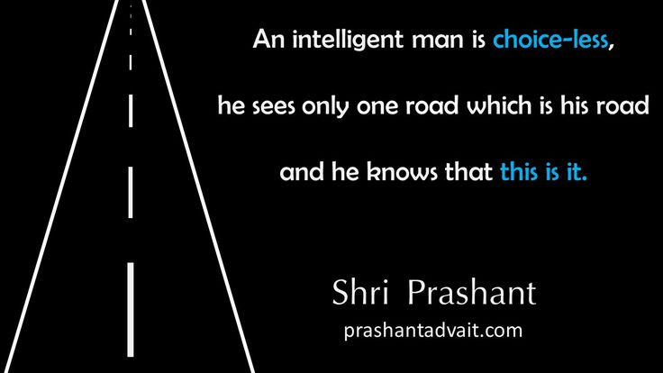 An intelligent man is choice-less, he sees only one road which is his road and he knows that this is it. ~ Shri Prashant #ShriPrashant #Advait #choiceless #intelligence #understanding #directedmind Read at:- prashantadvait.com Watch at:- www.youtube.com/c/ShriPrashant Website:- www.advait.org.in Facebook:- www.facebook.com/prashant.advait LinkedIn:- www.linkedin.com/in/prashantadvait Twitter:- https://twitter.com/Prashant_Advait