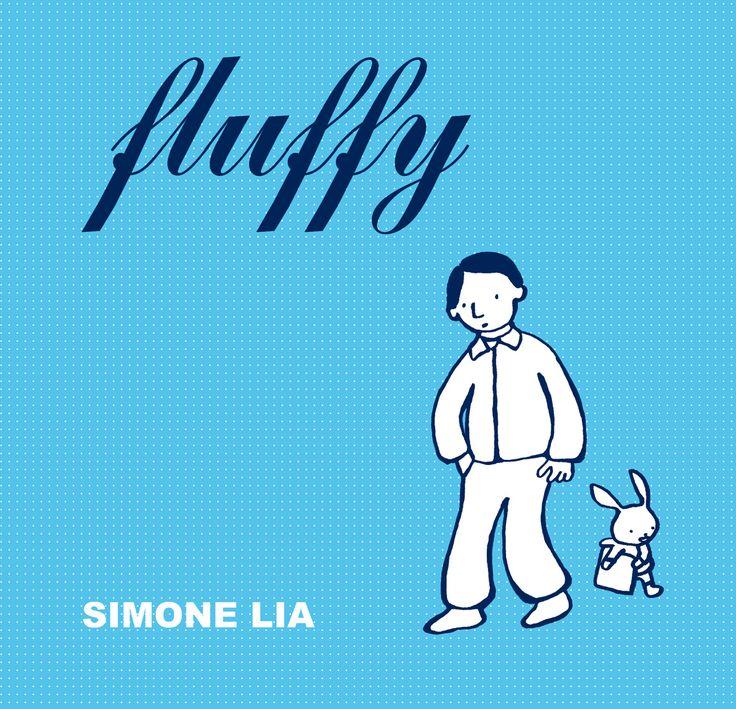 """Fluffy es descrito por Simone Lia como """"una historia de preguntas sin respuestas, amor, desesperanza, aventura y felicidad"""". Fluffy es un conejito que vive al cuidado de un hombre soltero y nervioso llamado Michael Pulcino. Michael intenta dejarle bien claro a Fluffy que él no es su padre, pero Fluffy parece negarse a aceptarlo."""