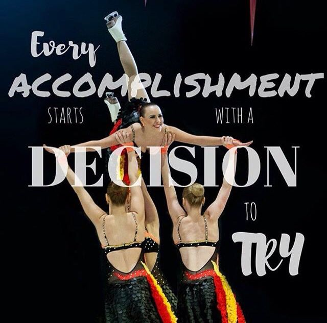 """Every accomplishment starts with a decision to try"""