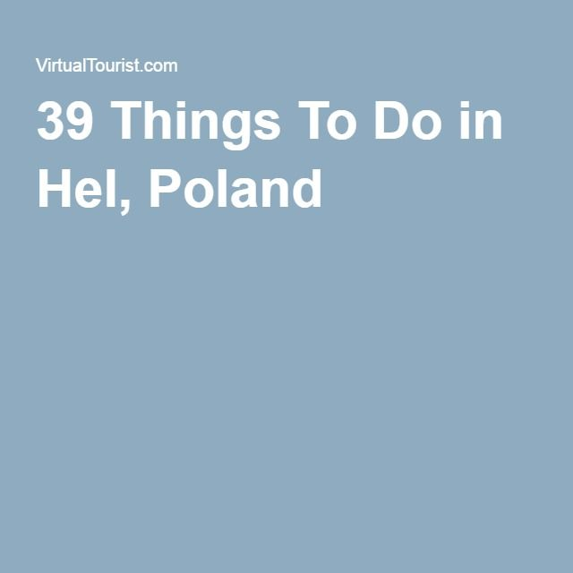 39 Things To Do in Hel, Poland