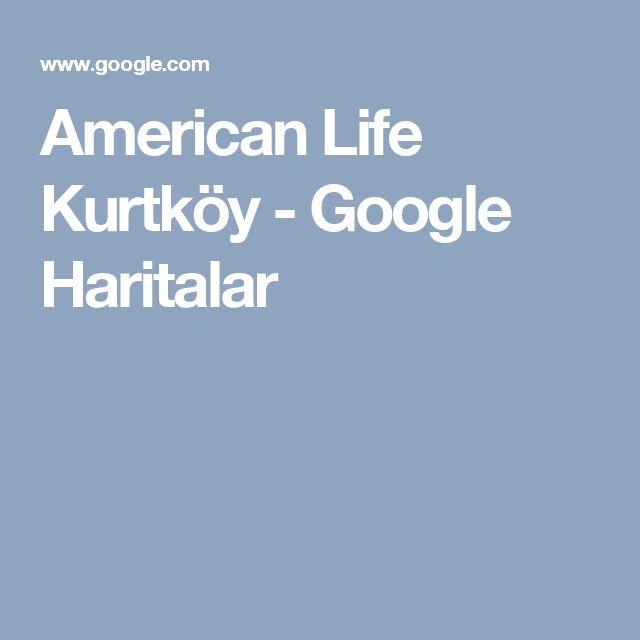 American Life Kurtköy - Google Haritalar