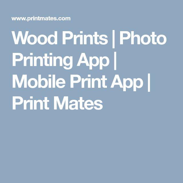 Wood Prints | Photo Printing App | Mobile Print App | Print Mates