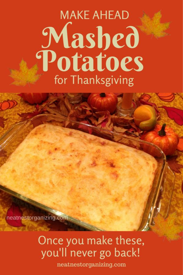 Make Ahead Mashed Potatoes for Thanksgiving Dinner - make these once and you will definitely begin a new, delicious tradition! - Neat Nest Organizing