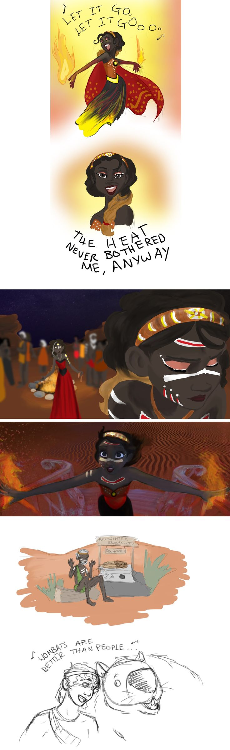 Melted: a Frozen story bend. An interesting idea that started as a joke about the heat wave in Australia when the movie came out and how Elsa's ice power would have been welcomed there. The story of Frozen that takes place in Australia, but Elsa's power is over fire instead of ice, and everyone is Aboriginal instead of Caucasian.