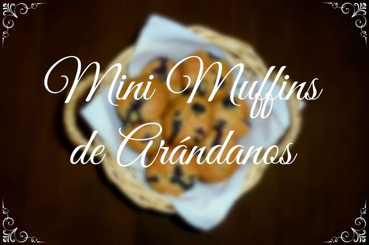 CupKate's: Mini muffins de arándanos | Blueberry mini muffins...