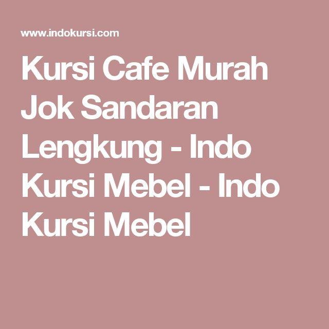 Kursi Cafe Murah Jok Sandaran Lengkung - Indo Kursi Mebel - Indo Kursi Mebel