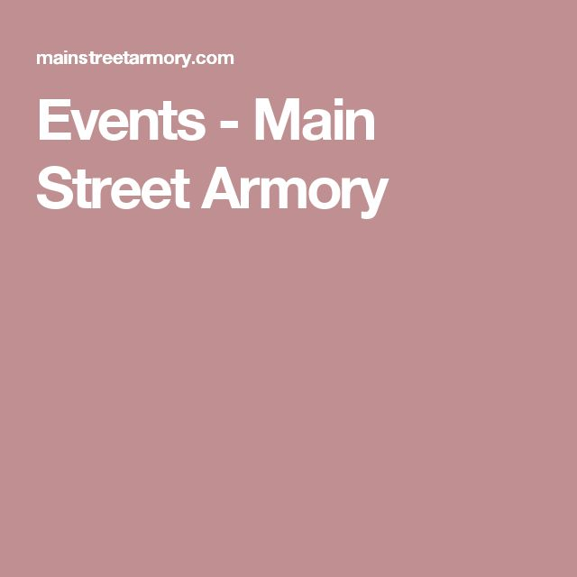 Events - Main Street Armory