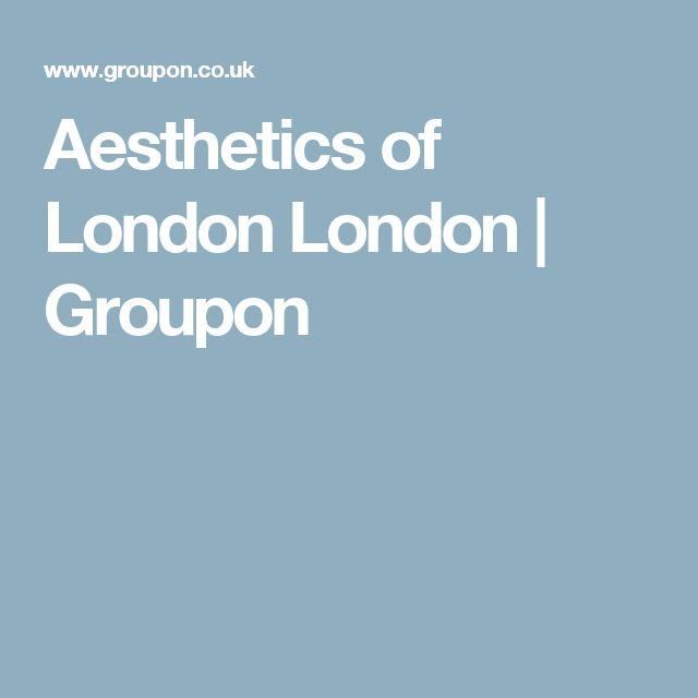 Aesthetics of London London | Groupon