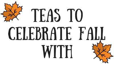 Teas to Celebrate Fall With | Tea For Me Please