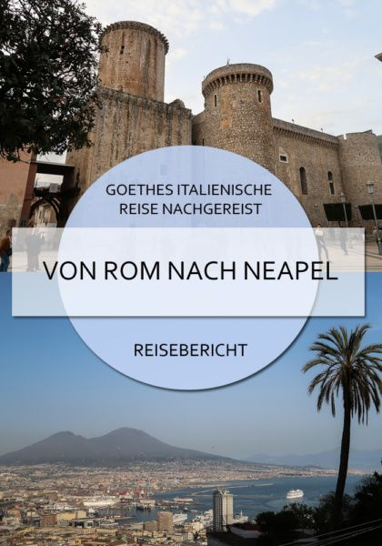 Goethes Italienische Reise nachgereist - Etappe 4: Von Rom nach Neapel #goethe #italienischereise #rom #fondi #caserta #neapel #amalfiküste #reise #blog #italien #zug