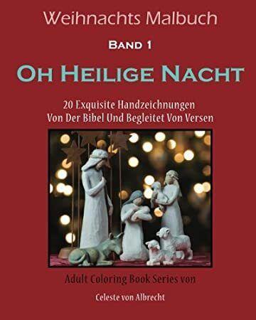 Lesen Sie: Weihnachten Malbuch: Oh Holy Night: 20 Exquisite Handzeichnungen aus der Bibel und Betteln   – Stephen A. Schwarzman