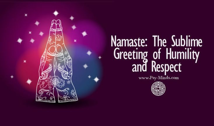Namaste: The Sublime Greeting of Humility and Respect - @psyminds17