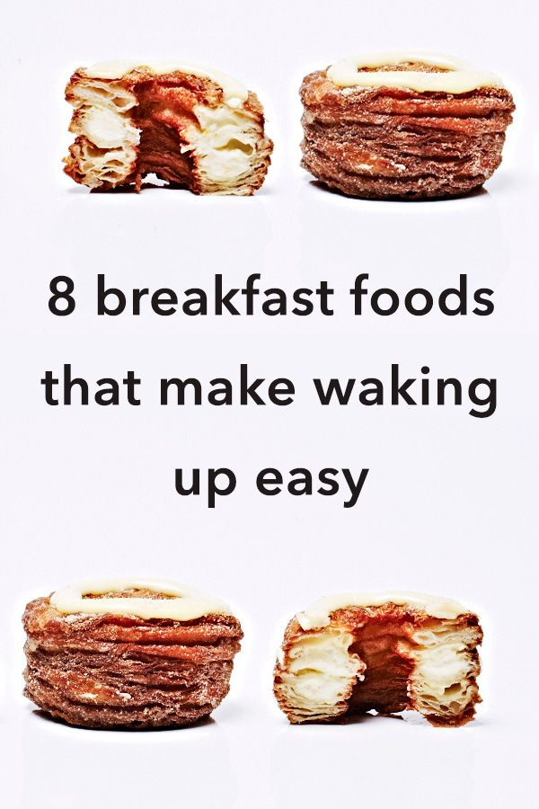 8 Breakfast Foods That Will Get You Up Every Morning