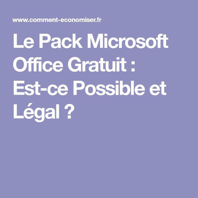 Le Pack Microsoft Office Gratuit : Est-ce Possible et Légal ?