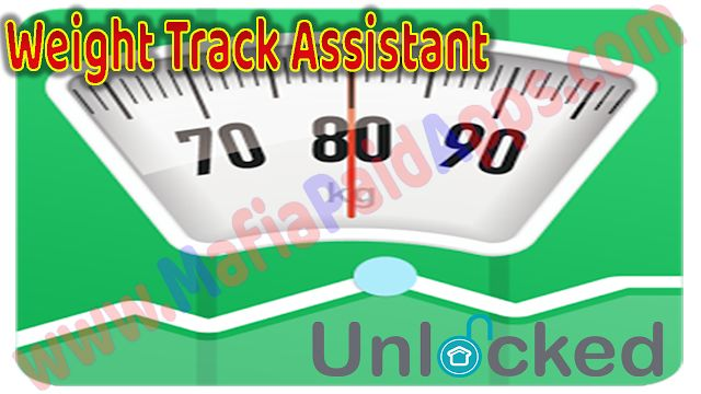Weight Track Assistant Unlocked v3.9.5.4 Apk for Android   Weight Track Assistant Unlockedfor android  download latest version of Weight Track Assistant Unlocked from MafiaPAidApps with direct link  Download Weight Track Assistant Unlocked from the link below  Do you want the ideal weight? Check it easily with the app. It's an useful tool to help you track weight daily and archive your weight goal. Whether you want to lose weight or gain weight tracking your progress is very important. When…
