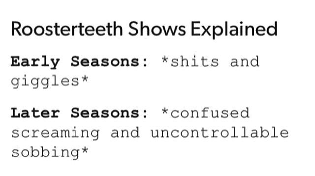 All roosterteeth shows, early seasons vs later seasons