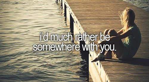 somewhere with you