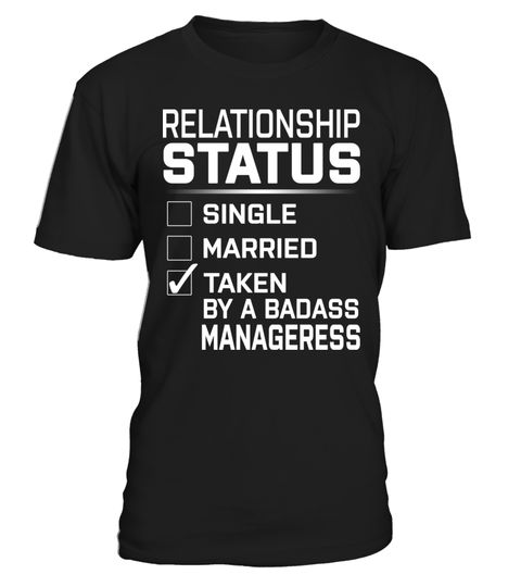 """# Manageress - Relationship Status .  Special Offer, not available anywhere else!      Available in a variety of styles and colors      Buy yours now before it is too late!      Secured payment via Visa / Mastercard / Amex / PayPal / iDeal      How to place an order            Choose the model from the drop-down menu      Click on """"Buy it now""""      Choose the size and the quantity      Add your delivery address and bank details      And that's it!"""