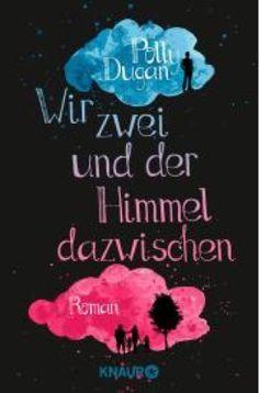 lenisvea's Bücherblog: Wir zwei und der Himmel dazwischen von Polly Dugan...