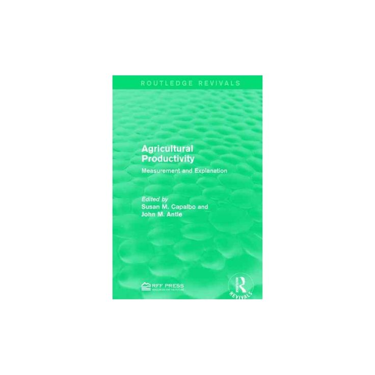 Agricultural Productivity : Measurement and Explanation (Reprint) (Paperback)