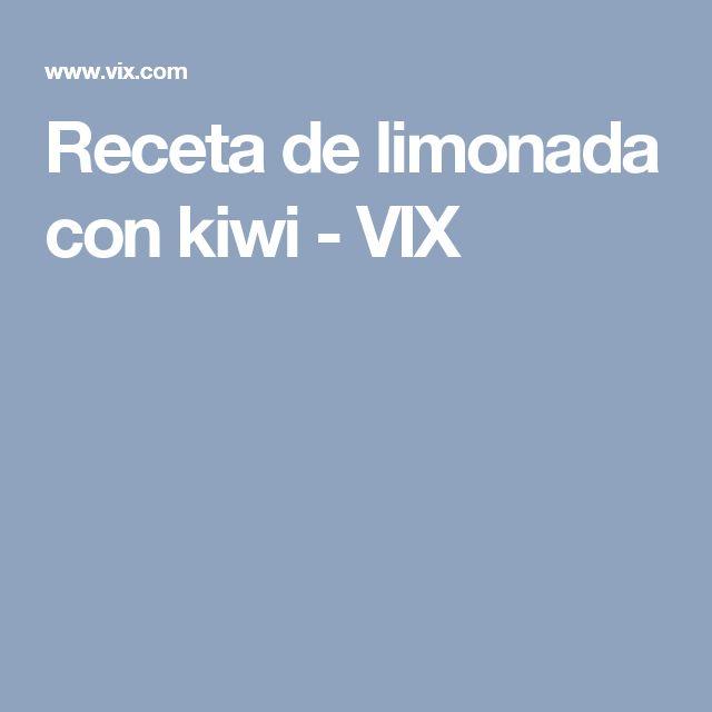 Receta de limonada con kiwi - VIX
