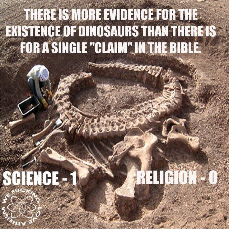 """Atheism, Religion, God is Imaginary, No Proof. There is more evidence for the existence of dinosaurs than there is for a single """"claim"""" in the Bible. Science: 1. Religion: 0."""