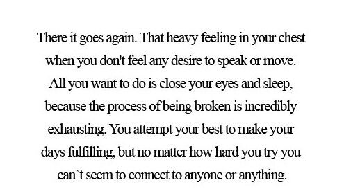 ..the process of being broken is exhausting