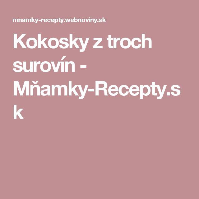 Kokosky z troch surovín - Mňamky-Recepty.sk