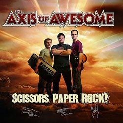 Scissors, Paper, Rock!  by The Axis of Awesome